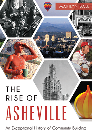 The Rise of Asheville: An Exceptional History of Community Building