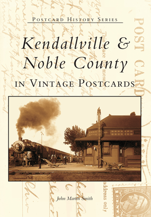 Kendallville & Noble County in Vintage Postcards