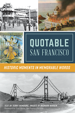 Quotable San Francisco: Historic Moments in Memorable Words