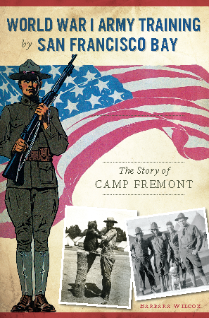 World War I Army Training by San Francisco Bay: The Story of Camp Fremont