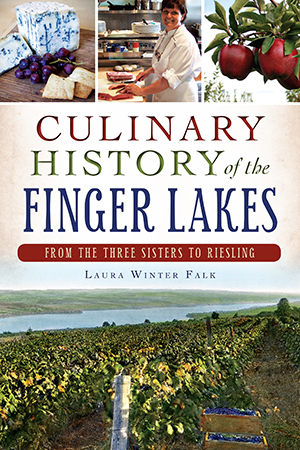 Culinary History of the Finger Lakes: From the Three Sisters to Riesling