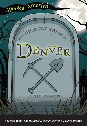 The Ghostly Tales of Denver