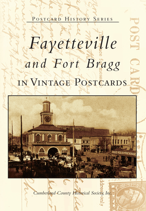 Fayetteville and Fort Bragg in Vintage Postcards