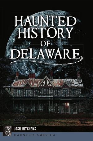 Haunted History of Delaware