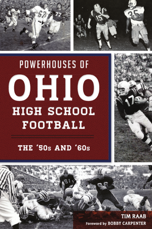 Powerhouses of Ohio High School Football: The 50s and 60s