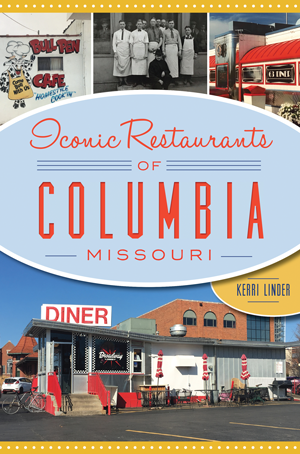 Iconic Restaurants of Columbia, Missouri