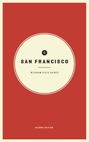 Wildsam Field Guides  San Francisco 2nd Edition