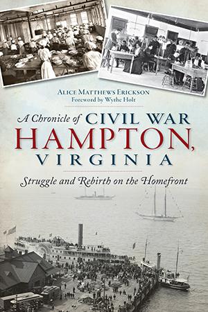 A Chronicle of Civil War Hampton, Virginia
