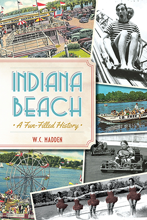 Indiana Beach: A Fun-filled History
