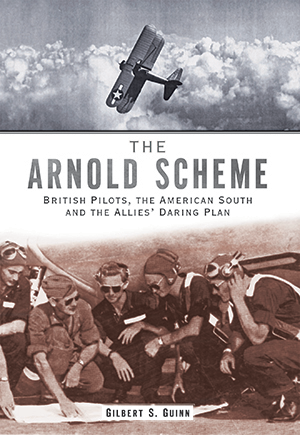 The Arnold Scheme: British Pilots, The American South and the Allies' Daring Plan