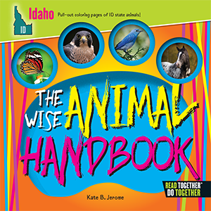 The Wise Animal Handbook Idaho