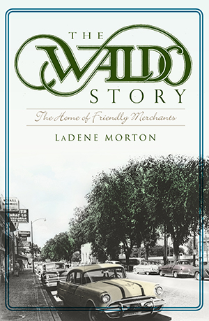 The Waldo Story: The Home of Friendly Merchants