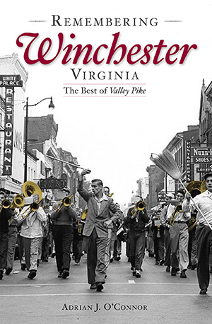 Remembering Winchester, Virginia: The Best of Valley Pike