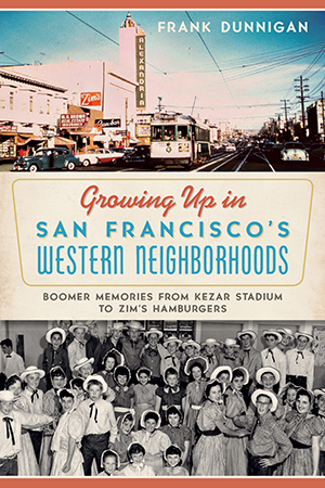 Growing Up in San Francisco's Western Neighborhoods