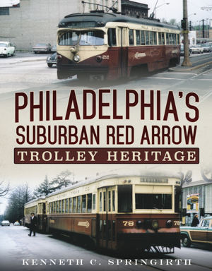 Philadelphia's Suburban Red Arrow Trolley Heritage