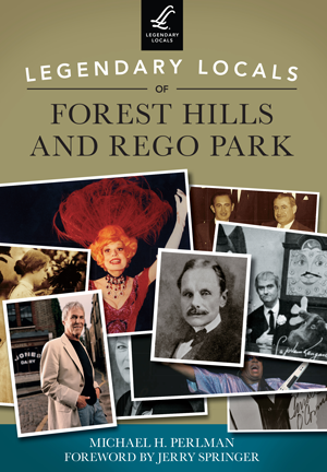 Legendary Locals of Forest Hills and Rego Park