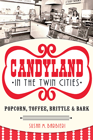 Candyland in the Twin Cities: Popcorn, Toffee, Brittle & Bark