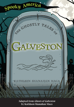 The Ghostly Tales of Galveston