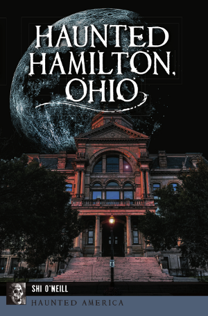 Haunted Hamilton, Ohio