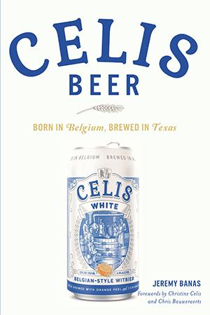 Celis Beer: Born in Belgium, Brewed in Texas