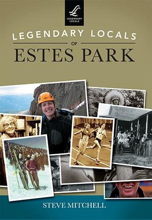Legendary Locals of Estes Park