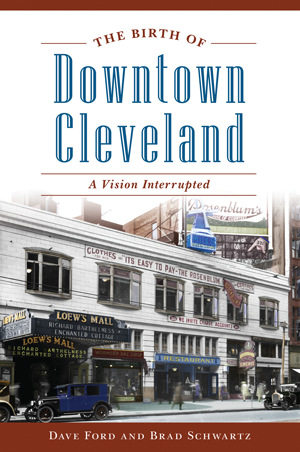 The Birth of Downtown Cleveland
