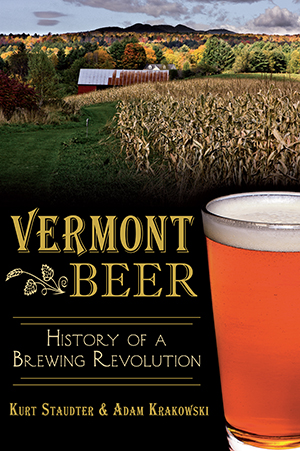 Vermont Beer: History of a Brewing Revolution