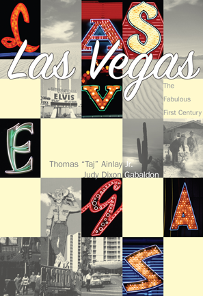 Las Vegas: The Fabulous First Century