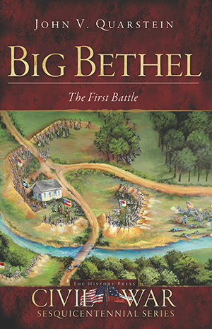 Big Bethel: The First Battle