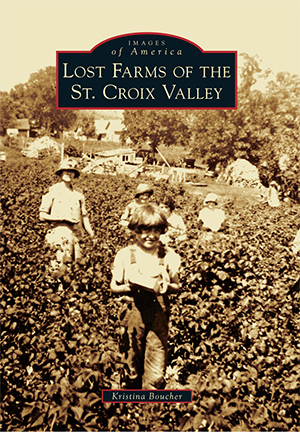 Lost Farms of the St. Croix Valley