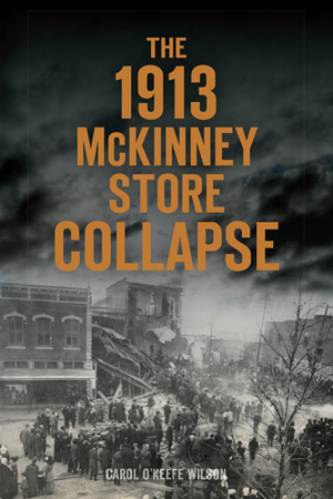 The 1913 McKinney Store Collapse
