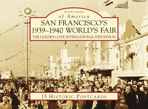 San Francisco's 1939-1940 World's Fair: The Golden Gate International Exposition