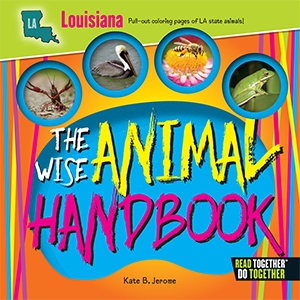 The Wise Animal Handbook Louisiana