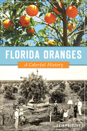 Florida Oranges: A Colorful History