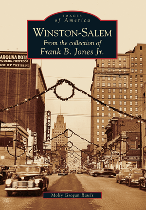 Winston-Salem: From the collection of Frank B. Jones Jr.