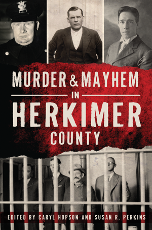Murder & Mayhem in Herkimer County