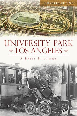 University Park, Los Angeles: A Brief History