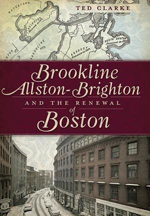 Brookline, Allston-Brighton and the Renewal of Boston