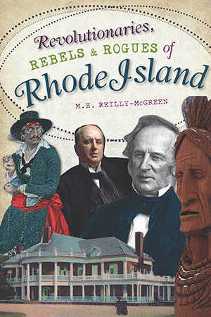 Revolutionaries, Rebels and Rogues of Rhode Island