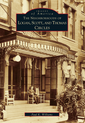The Neighborhoods of Logan, Scott and Thomas Circles
