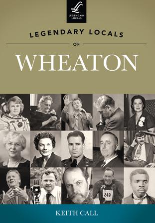 Legendary Locals of Wheaton
