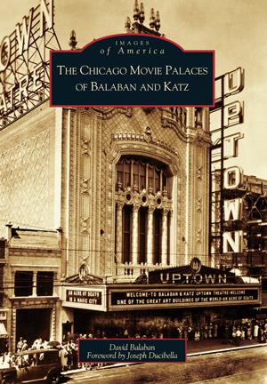 The Chicago Movie Palaces of Balaban and Katz