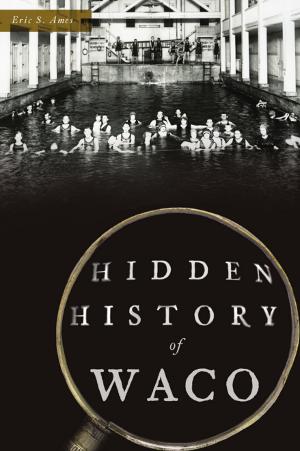 Hidden History of Waco