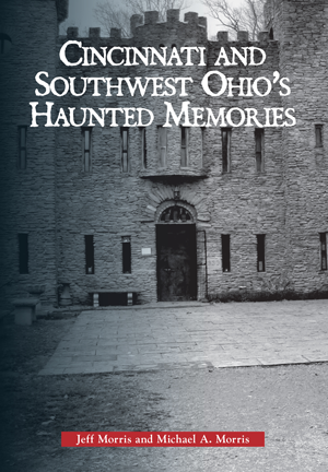 Haunted Cincinnati and Southwest Ohio