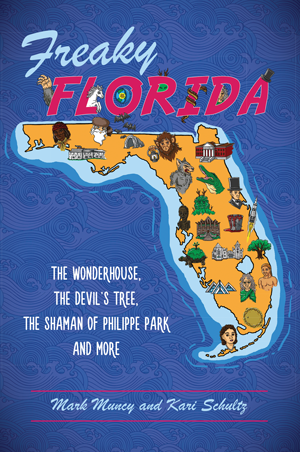 Freaky Florida: The Wonderhouse, the Devil's Tree, the Shaman of Philippe Park and More