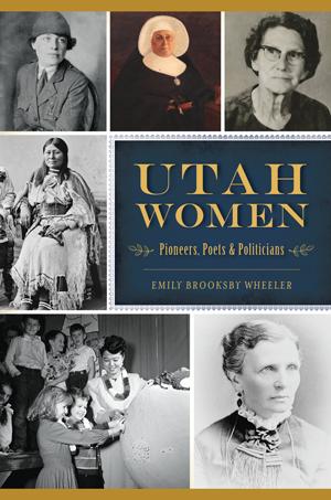 Utah Women: Pioneers, Poets & Politicians
