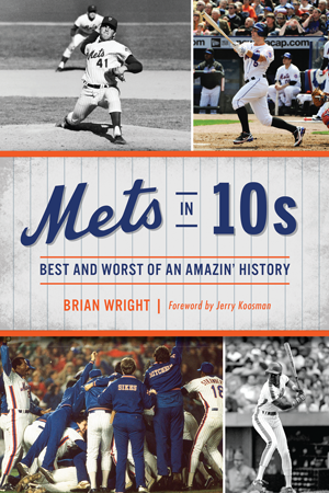 Mets in 10s: Best and Worst of an Amazin' History