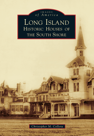 Long Island: Historic Houses of the South Shore