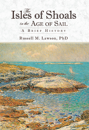The Isles of Shoals in the Age of Sail: A Brief history