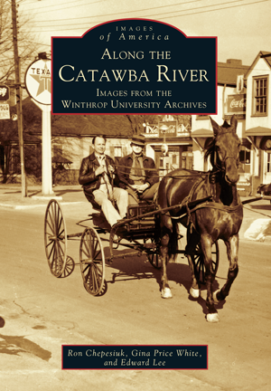 Along the Catawba River: Images from the Winthrop University Archives